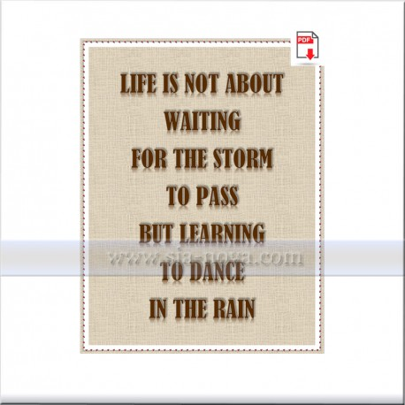 Life is not about waiting for the storm to pass but learning to dance in the rain
