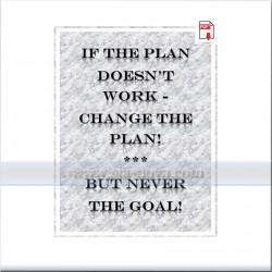 Ако планът не работи - сменете плана! Но не и целта!