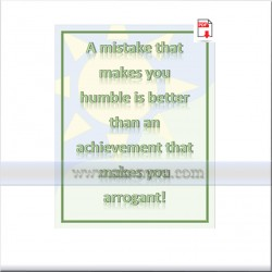 A mistake that makes you humble is better than an achievement that makes you arrogant